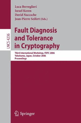 Fault Diagnosis and Tolerance in Cryptography: Third International Workshop, FDTC 2006, Yokohama, Japan, October 10, 2006, Proceedings (Lecture Notes in Computer Science)