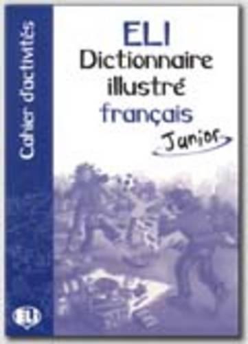 ELI dictionnaire illustré français. Con libro di attività (Dizionari)