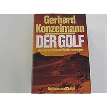Der Golf : vom Garten Eden zur Weltkrisenregion.