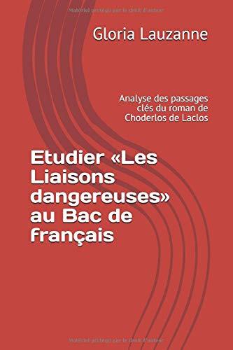 Etudier «Les liaisons dangereuses» au Bac de français: Analyse des passages clés du roman de Choderlos de Laclos