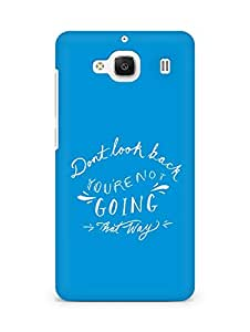 AMEZ dont look back you are not going that way Back Cover For Xiaomi Redmi 2 Prime