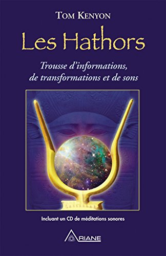 Les Hathors: Trousse d'informations, de transformations et de sons