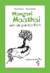 """Afficher """"Wangari Maathai celle qui guérit la Terre"""""""