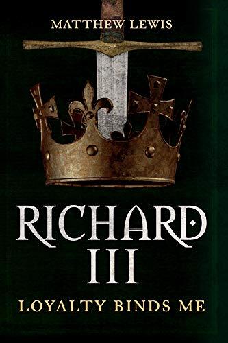 Richard III: Loyalty Binds Me