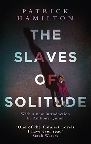 The Slaves of Solitude by [Hamilton, Patrick]