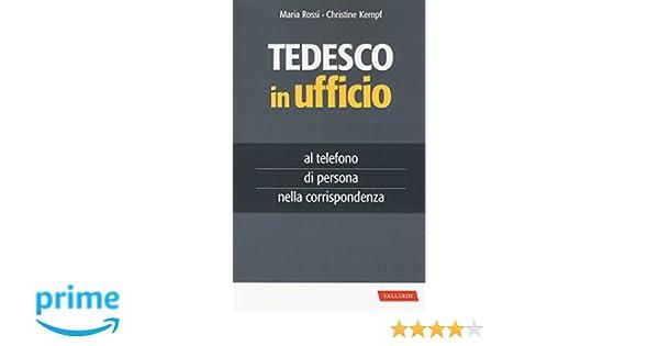 Ufficio In Tedesco : Amazon tedesco in ufficio maria rossi christine kempf libri