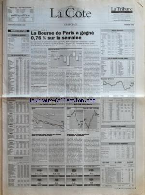 COTE (LA) du 15/11/1993 - BOURSE DE PARIS - VOLUMES EN MONTANT - LES 40 VALEURS DU CAC - LES PRINCIPAUX ECARTS - INDICES AGEFI - LA SEANCE +0,46 % - LA BOURSE DE PARIS A GAGNE 0,76 % SUR LA SEMAINE - LA VALEUR DU JOUR - ORCA DEVIENT CEDER UNE DE SES FILIALES POUR 21 MILLIONS DE FRANCS - MARCHE OBLIGATOIRE - NOTIONNEL ET PIBOR TERMINENT LA SEMAINE EN HAUSSE - INDICES MONDIAUX - LES 30 VALEURS DU DOW JONES - CHANGES A LÔÇÖETRANGER - INDICES MATIERES PREMIERES