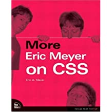 More Eric Meyer on CSS (Voices That Matter) by Eric Meyer (2004-04-08)