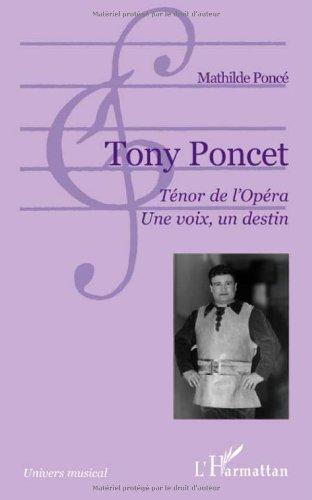 Tony Poncet Tenor de l'Opéra une Voix un Destin
