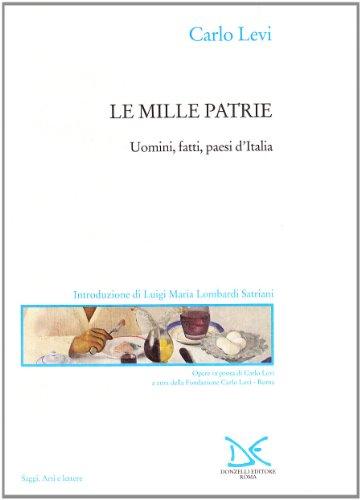 Le mille patrie. Uomini, fatti, paesi d'Italia di Carlo Levi