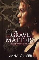 Grave Matters: A Demon Trappers Novella