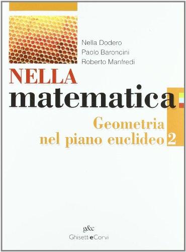 Nella matematica. Geometria nel piano euclideo. Per le Scuole superiori. Con espansione online: NELLA MAT. GEOMETRIA 2