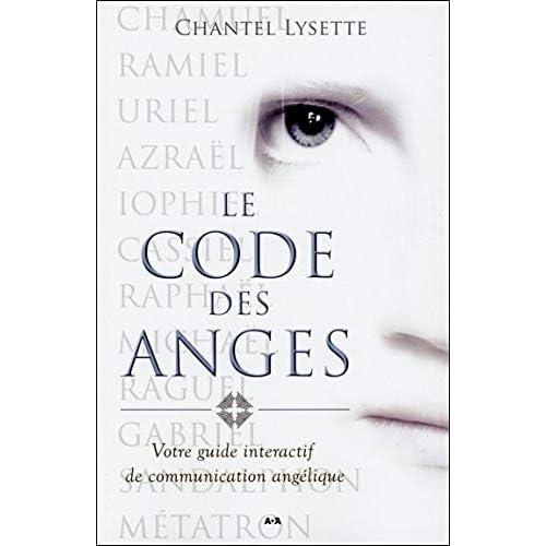 Le code des anges - Votre guide interactif de communication angélique