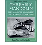 [(The Early Mandolin: The Mandolino and the Neapolitan Mandoline )] [Author: James Tyler] [Apr-1992]