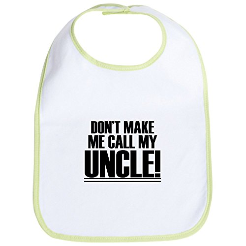 CafePress Don't Make Me Call My Uncle Bavoir