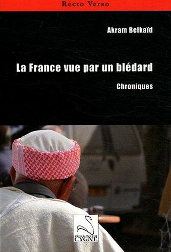 La France vue par un blédard : Chroniques