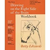 [ NEW DRAWING ON THE RIGHT SIDE OF THE BRAIN WORKBOOK GUIDED PRACTICE IN THE FIVE BASIC SKILLS OF DRAWING BY EDWARDS, BETTY](AUTHOR)PAPERBACK