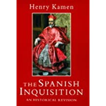 The Spanish Inquisition: An Historical Revision