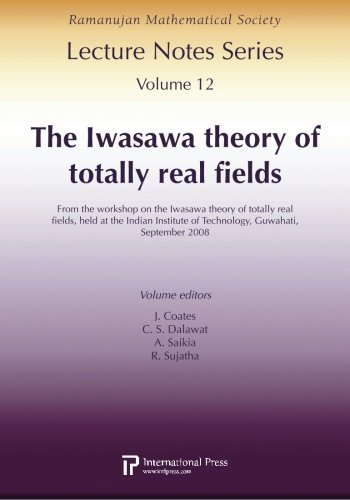 Ramanujan Lecture Notes Series, Vol. 12: The Iwasawa theory of totally real fields (Ramanujan Mathematical Society Lecture Notes) by [various] (2010-12-22)