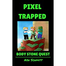 Pixel Trapped Body Stone Quest (The Ultimate Portal Series: An Unofficial Minecraft Series Book 8)