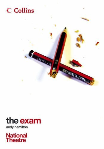 The Exam (Collins National Theatre Plays) by Andy Hamilton (2005-04-01)