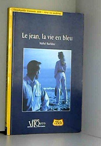 Le jean, la vie en bleu (Encyclopédie économie 3000)