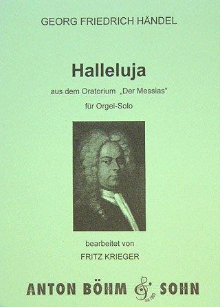 HALLELUJA (MESSIAS HWV 56) - arrangiert für Orgel [Noten / Sheetmusic] Komponist: HAENDEL GEORG FRIEDRICH (Halleluja Noten)