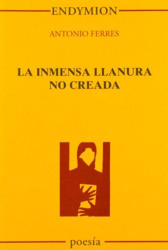 La inmensa llanura no es creada por Antonio Ferres