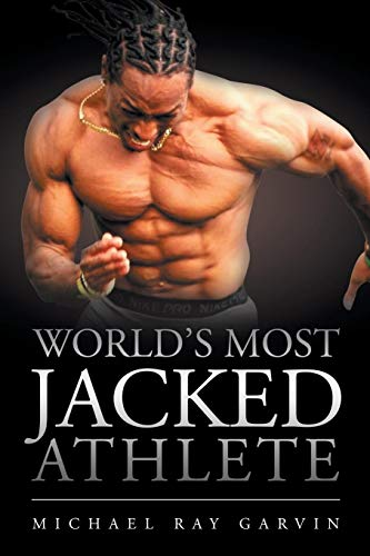 World's Most Jacked Athlete por Michael Ray Garvin