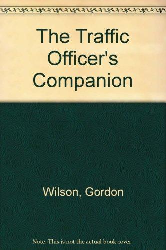 The Traffic Officer's Companion por Gordon Wilson