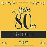 Mein 80er Gästebuch: Gästebuch zum 80. Geburtstag für Frauen für Glückwünsche, Grüße, Erinnerungen, Zeichnungen. Damit die Party unvergesslich bleibt.