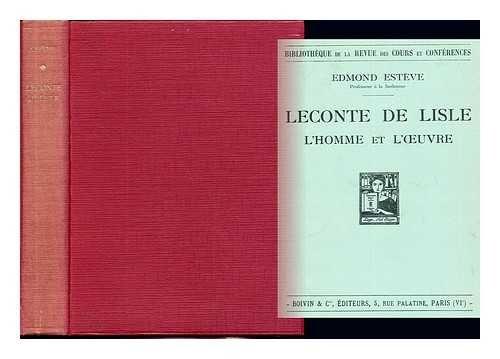 Leconte de Lisle : l'homme et l'œuvre