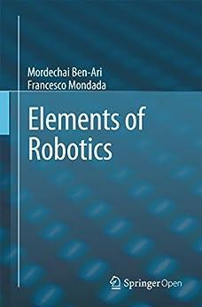 Elements of Robotics (English Edition) van [Ben-Ari, Mordechai, Mondada, Francesco]