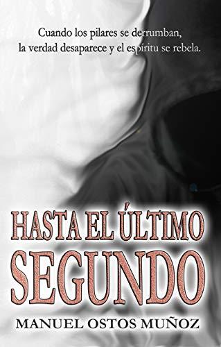 HASTA EL ÚLTIMO SEGUNDO: (MISTERIO, SOBRENATURAL, AVENTURA) eBook ...