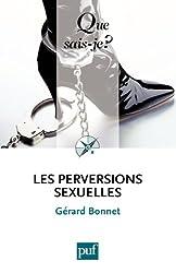 Les perversions sexuelles: « Que sais-je ? » n° 2144