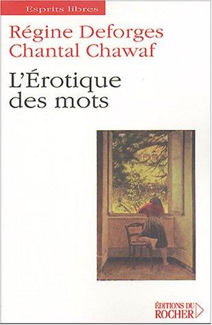 L'Erotique des mots par Régine Deforges, Chantal Chawaf