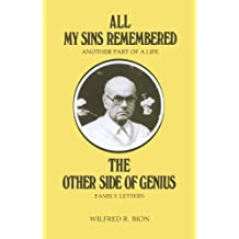 All My Sins Remembered: Another Part of a Life & The Other Side of Genius: Family Letters