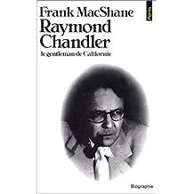 Raymond Chandler : Le gentleman de Californie