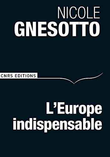 L'Europe indispensable par  Nicole Gnesotto