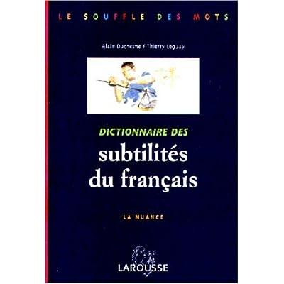 DICTIONNAIRE DES SUBTILITES DU FRANCAIS. La nuance