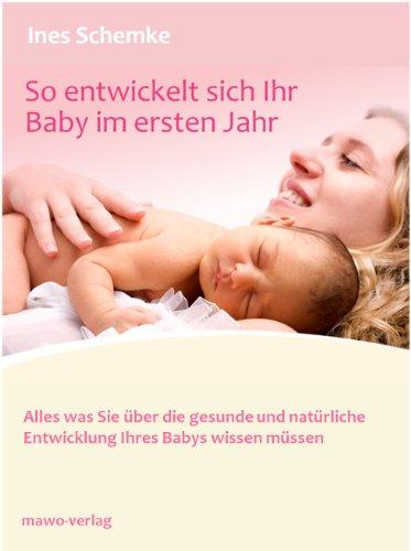 So entwickelt sich Ihr Baby im ersten Jahr
