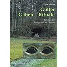 Götter, Gaben, Rituale: Religion der Frühgeschichte Europas