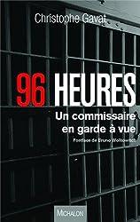 96 heures - un commissaire en garde à vue