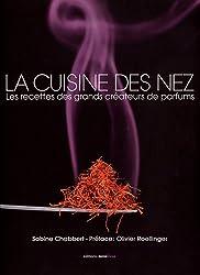 La cuisine des nez : Les recettes des grands créateurs de parfum