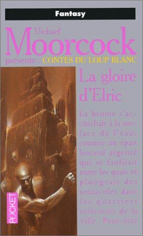 GLOIRE D ELRIC par MICHAEL MOORCOCK