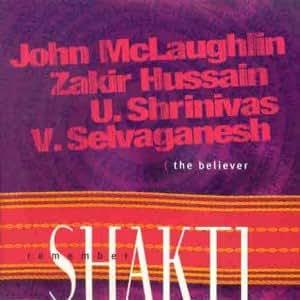 Remember Shakti - The Believer