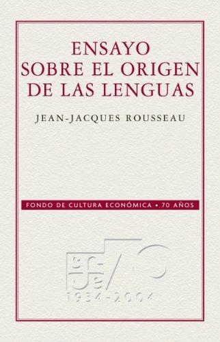 Ensayo sobre el origen de las lenguas (70 Aniversario Fce) por Jean Jacques Rousseau