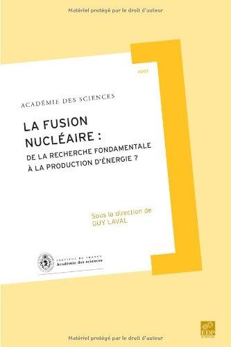 Rapport sur la Science et la Technologie, N°26 : La fusion nucléaire : de la recherche fondamentale à la production d'énergie ?