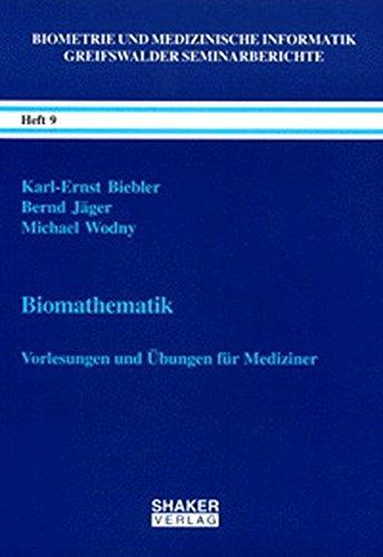 Biomathematik - Vorlesungen und Übungen für Mediziner (Biometrie und medizinische Informatik / Greifswalder Seminarberichte)