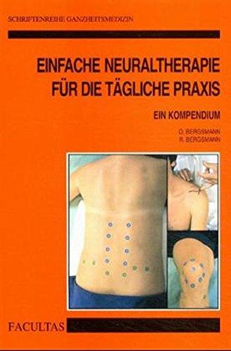 Einfache Neuraltherapie für die tägliche Praxis: Ein Kompendium (Schriftenreihe Ganzheitsmedizin)